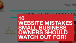 10 Bad Web Design Mistakes Small Business Owners should avoid