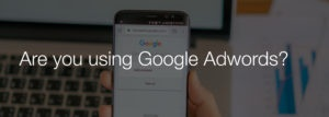 Are you using Google Adwords?