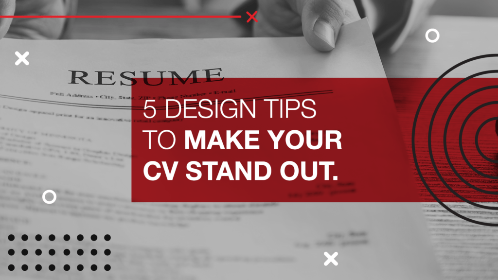 5 Design Tips to make your CV stand out