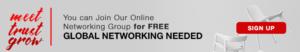 Global Networking Needed - Meet, Trust, Grow