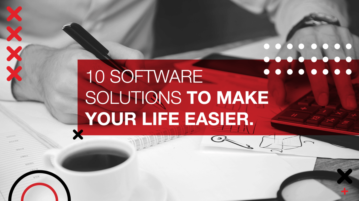 10 Software Solutions to make your life easier.