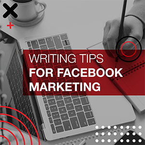 Writing Tips for Facebook Marketing