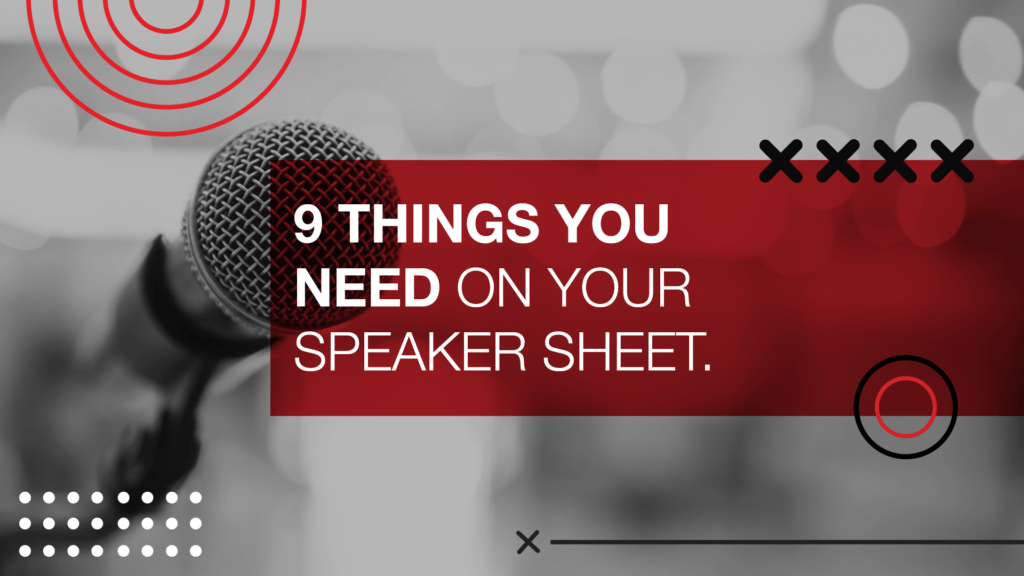 9 Things you need on your Speaker Sheet