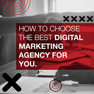How To Choose The Best Digital Marketing Agency For You