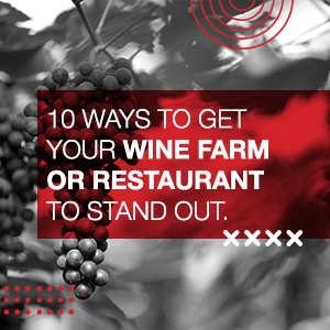 10 Ways to get your wine farm or restaurant to stand out