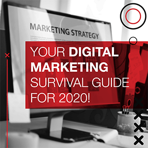 Your Digital Marketing Survival Guide for 2020!